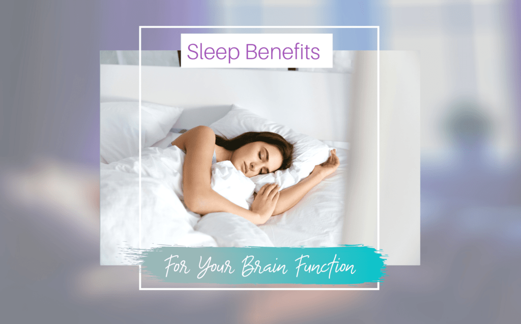 Sleep Benefits For Your Brain Function