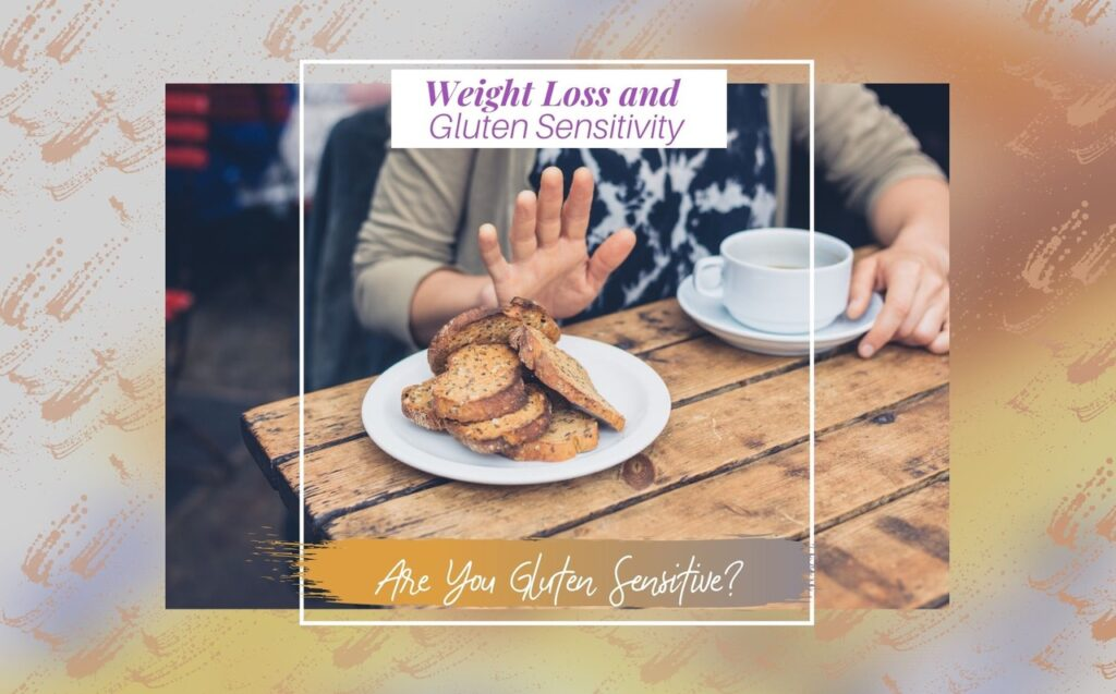 Weight Loss and Gluten Sensitivity