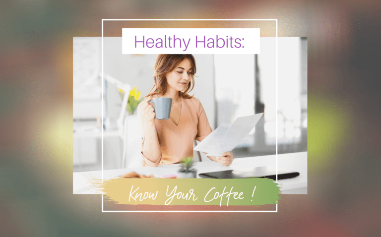 Healthy Habits: KNOW YOUR COFFEE!