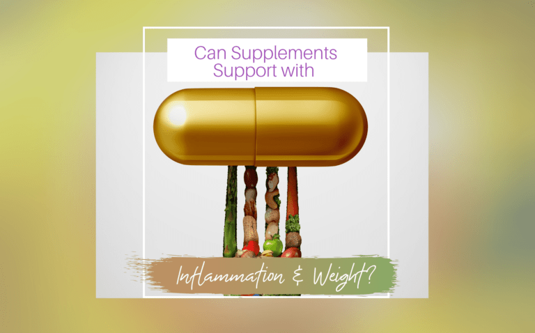 CAN SUPPLEMENTS SUPPORT WITH INFLAMMATION AND WEIGHT?