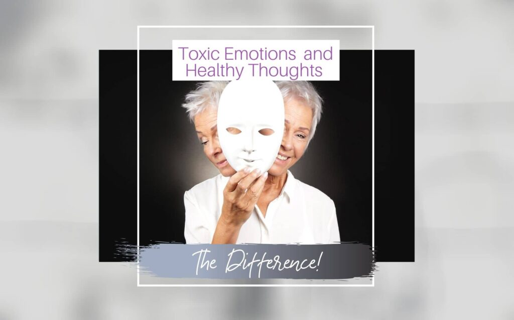 Toxic Emotions and Healthy thoughts 2