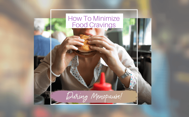 How to minimize food cravings during menopause