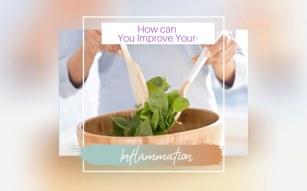 How can You improve your Inflammation?
