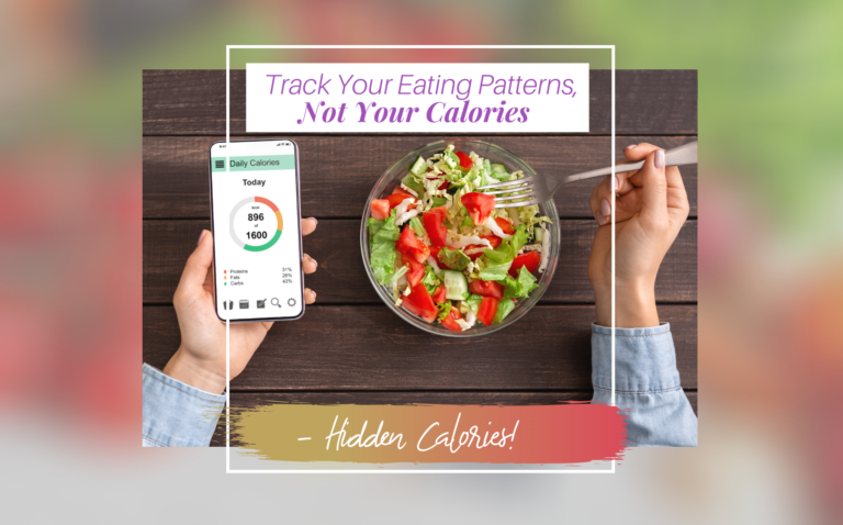 Track Your Eating Patterns, Not Your Calories